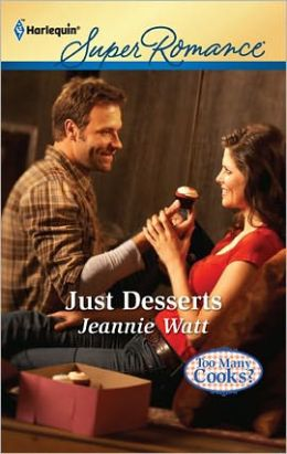 Just Desserts (Harlequin Super Romance Series #1761)