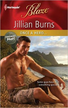 Once a Hero... (Harlequin Blaze Series #670)