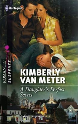 A Daughter's Perfect Secret (Harlequin Romantic Suspense Series #1696)