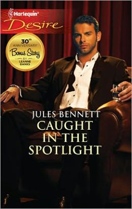 Caught in the Spotlight (Harlequin Desire Series #2148)