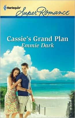 Cassie's Grand Plan (Harlequin Super Romance Series #1769)
