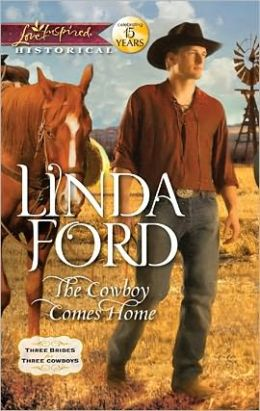 The Cowboy Comes Home (Love Inspired Historical Series)