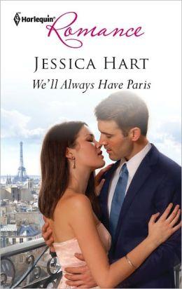 We'll Always Have Paris (Harlequin Romance Series #4306)