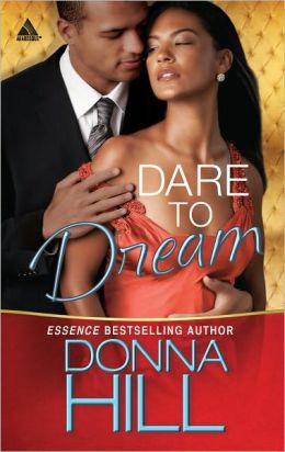 Dare to Dream (Harlequin Kimani Arabesque Series)