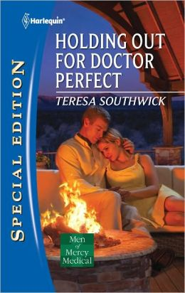Holding Out for Doctor Perfect (Harlequin Special Edition Series #2187)