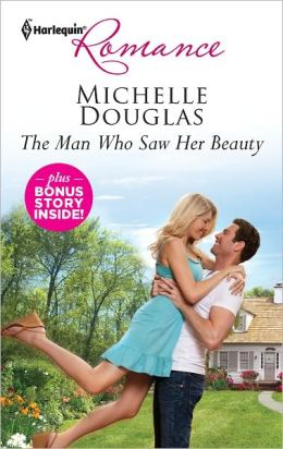 The Man Who Saw Her Beauty (Harlequin Romance Series #4314)