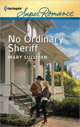 No Ordinary Sheriff (Harlequin Super Romance Series #1780)