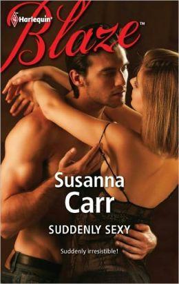 Suddenly Sexy (Harlequin Blaze Series #692)