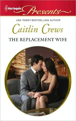 The Replacement Wife (Harlequin Presents Series #3070)