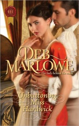 Unbuttoning Miss Hardwick (Harlequin Historical Series #1093)