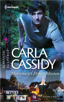 Mercenary's Perfect Mission (Harlequin Romantic Suspense Series #1708)