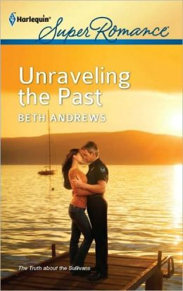Unraveling the Past (Harlequin Super Romance Series #1782)