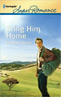 Bring Him Home (Harlequin Super Romance Series #1784)