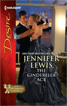 The Cinderella Act (Harlequin Desire Series #2170)