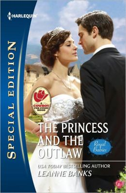 The Princess and the Outlaw (Harlequin Special Edition Series #2198)
