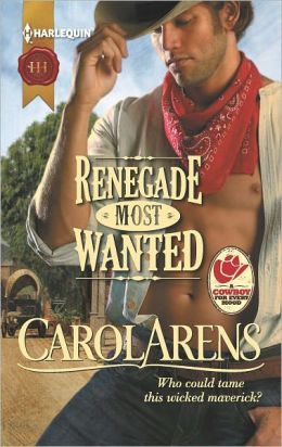 Renegade Most Wanted (Harlequin Historical Series #1095)