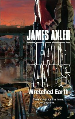 Wretched Earth (Deathlands Series #105)