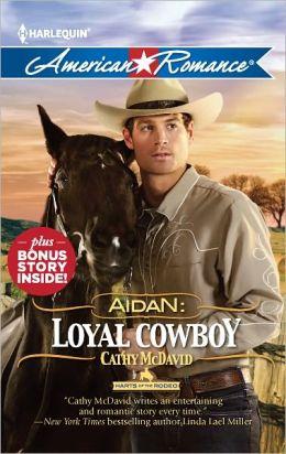 Aidan: Loyal Cowboy (Harlequin American Romance Series #1409)