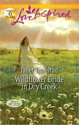 Wildflower Bride in Dry Creek (Love Inspired Series)