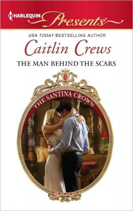 The Man Behind the Scars (Harlequin Presents Series #3078)