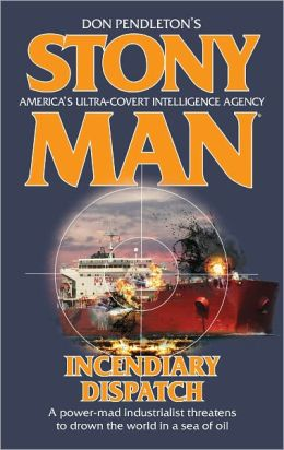 Incendiary Dispatch (Stony Man Series #120)