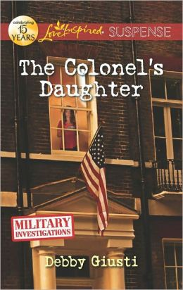 The Colonel's Daughter (Love Inspired Suspense Series)