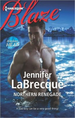 Northern Renegade (Harlequin Blaze Series #705)