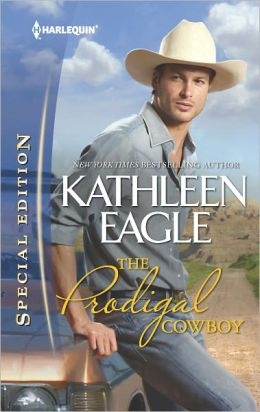 The Prodigal Cowboy (Harlequin Special Edition Series #2209)