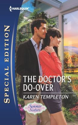 The Doctor's Do-Over (Harlequin Special Edition Series #2211)