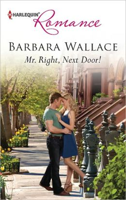 Mr. Right, Next Door! (Harlequin Romance Series #4335)