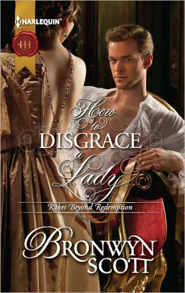 How to Disgrace a Lady (Harlequin Historical Series #1104)