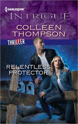 Relentless Protector (Harlequin Intrigue Series #1376)