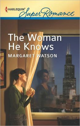 The Woman He Knows (Harlequin Super Romance Series #1804)