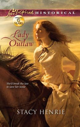 Lady Outlaw (Love Inspired Historical Series)