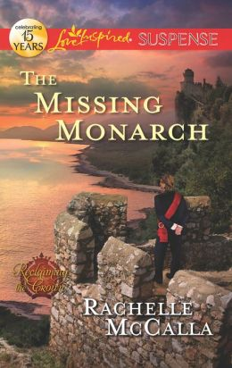 The Missing Monarch (Love Inspired Suspense Series)