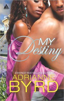 My Destiny (Harlequin Kimani Arabesque Series)