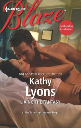 Living the Fantasy (Harlequin Blaze Series #715)