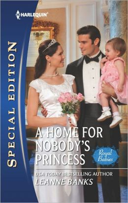 A Home for Nobody's Princess (Harlequin Special Edition Series #2216)
