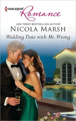 Wedding Date with Mr. Wrong (Harlequin Romance Series #4343)