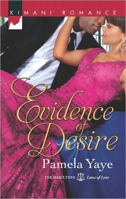 Evidence of Desire (Harlequin Kimani Romance Series #302)