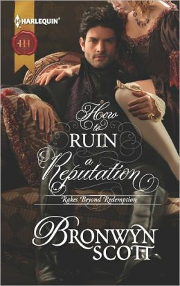 How to Ruin a Reputation (Harlequin Historical Series #1108)