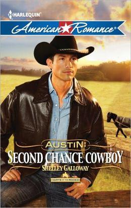 Austin: Second Chance Cowboy (Harlequin American Romance Series #1421)
