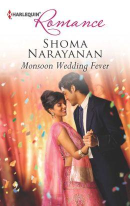 Monsoon Wedding Fever (Harlequin Romance Series #4348)