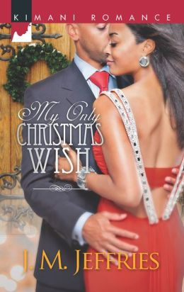 My Only Christmas Wish (Harlequin Kimani Romance Series #305)