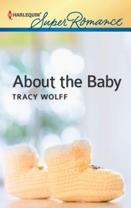 About the Baby (Harlequin Super Romance Series #1816)