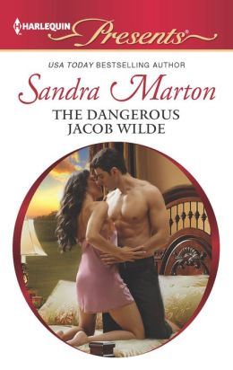 The Dangerous Jacob Wilde (Harlequin Presents Series #3103)