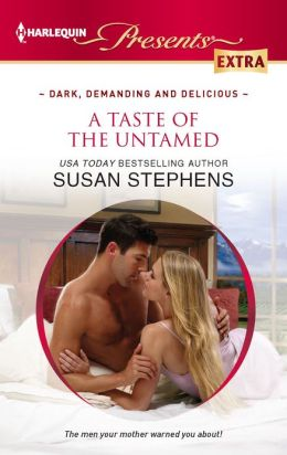 A Taste of the Untamed (Harlequin Presents Extra Series #225)