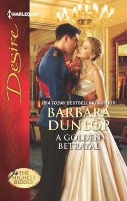 A Golden Betrayal (Harlequin Desire Series #2198)