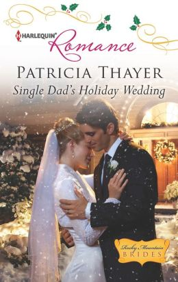 Single Dad's Holiday Wedding (Harlequin Romance Series #4351)