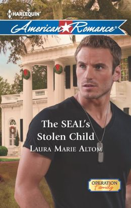 The SEAL's Stolen Child (Harlequin American Romance Series #1430)